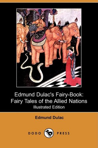 9781409911883: Edmund Dulac's Fairy-Book: Fairy Tales of the Allied Nations (Illustrated Edition) (Dodo Press)