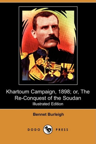 Khartoum Campaign, 1898; Or, the Re-Conquest of: Bennet Burleigh