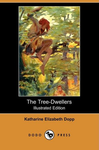 9781409912057: The Tree-Dwellers (Illustrated Edition) (Dodo Press)