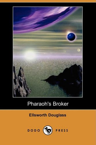 9781409912071: Pharaoh's Broker: Being the Very Remarkable Experiences in Another World of Isidor Werner (Dodo Press)