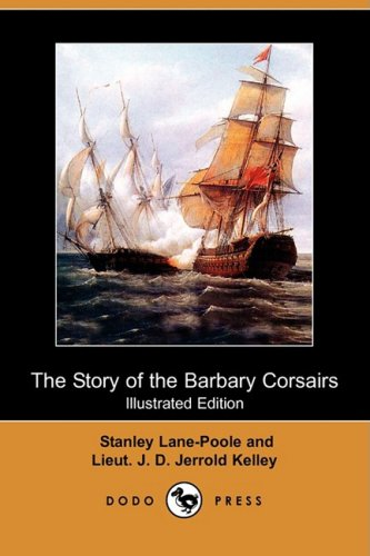 9781409912330: The Story of the Barbary Corsairs (Illustrated Edition) (Dodo Press)
