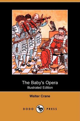 9781409912583: The Baby's Opera (Illustrated Edition) (Dodo Press)
