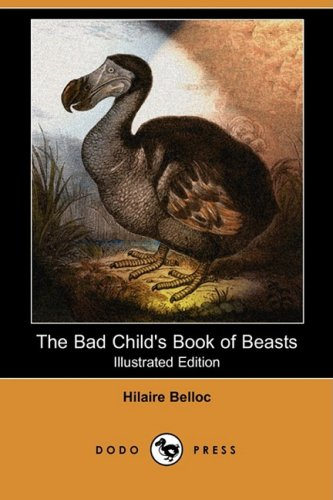 9781409913283: The Bad Child's Book of Beasts (Illustrated Edition) (Dodo Press)