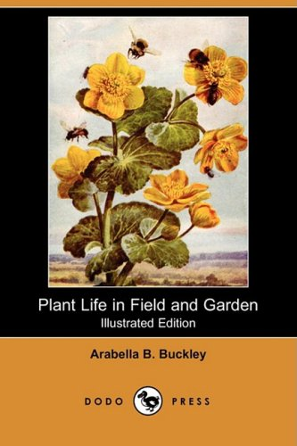 9781409913351: Plant Life in Field and Garden (Illustrated Edition) (Dodo Press)