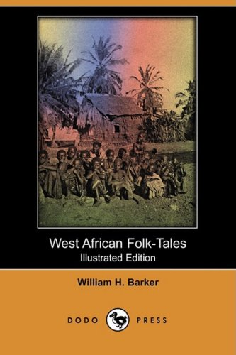 9781409913405: West African Folk-Tales (Illustrated Edition) (Dodo Press)