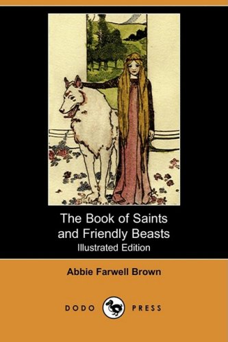 The Book of Saints and Friendly Beasts: Abbie Farwell Brown