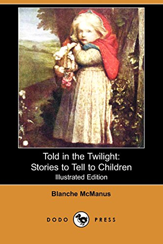 9781409913726: Told in the Twilight: Stories to Tell to Children (Illustrated Edition) (Dodo Press)