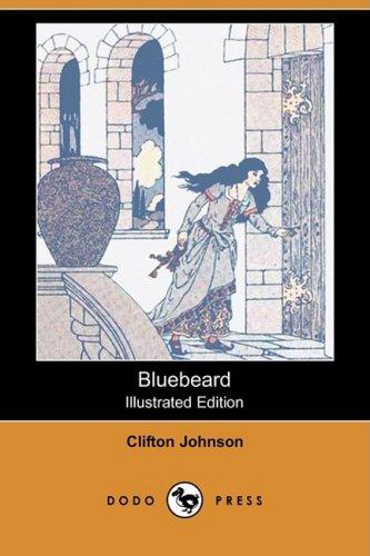 Bluebeard (Illustrated Edition) (Dodo Press): Johnson, Clifton; Smith,