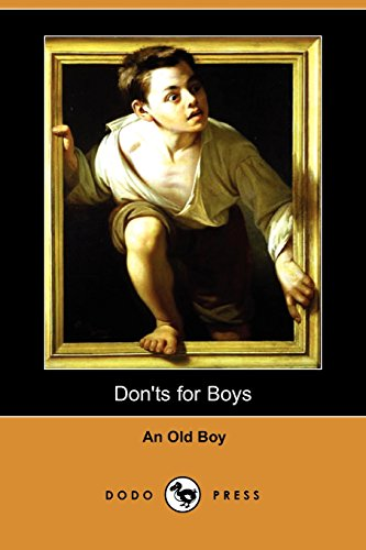 9781409913856: Don'ts for Boys; Or, Errors of Conduct (Dodo Press)