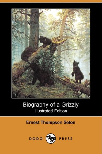 9781409914273: Biography of a Grizzly (Illustrated Edition) (Dodo Press)