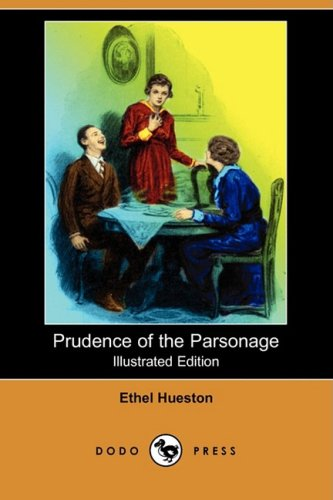 Prudence of the Parsonage (Illustrated Edition) (Dodo: Hueston, Ethel
