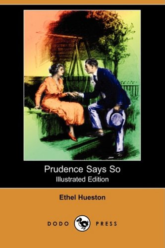 Prudence Says So (Illustrated Edition) (Dodo Press): Ethel Hueston
