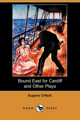 9781409915584: Bound East for Cardiff and Other Plays (Dodo Press)