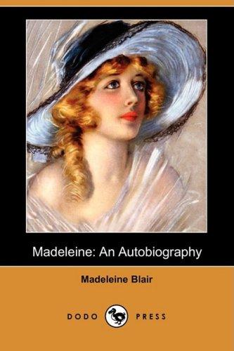 Madeleine: An Autobiography (Dodo Press): Blair, Madeleine
