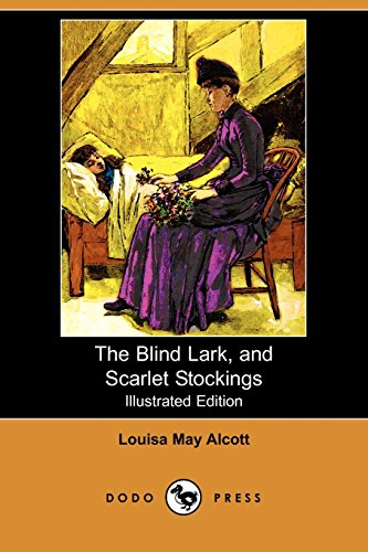 9781409915737: The Blind Lark, and Scarlet Stockings (Illustrated Edition) (Dodo Press)
