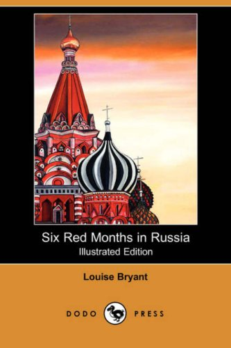 9781409915799: Six Red Months in Russia (Illustrated Edition) (Dodo Press)