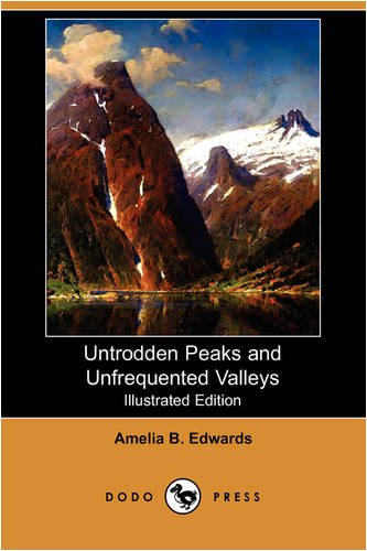 9781409915973: Untrodden Peaks and Unfrequented Valleys (Illustrated Edition) (Dodo Press)
