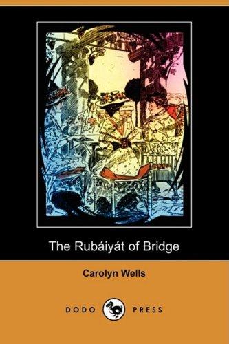The Rubaiyat of Bridge Illustrated Edition Dodo Press: Carolyn Wells