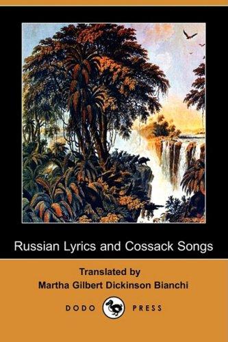 Russian Lyrics and Cossack Songs (Dodo Press): Dodo Press