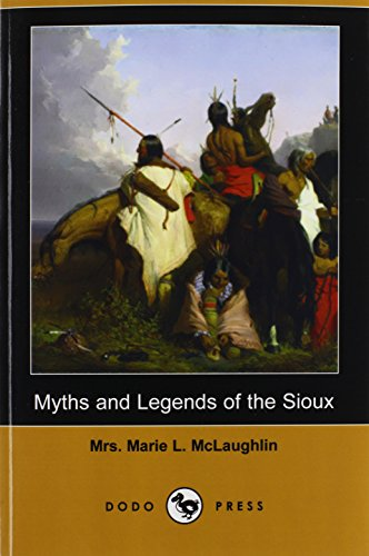 9781409916390: Myths and Legends of the Sioux (Dodo Press)