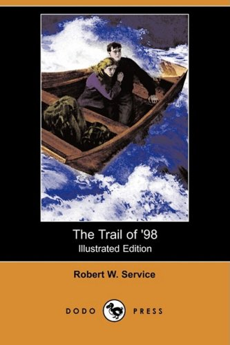 9781409916499: The Trail of '98 (Illustrated Edition) (Dodo Press)