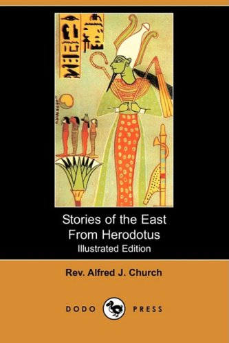 9781409916703: Stories of the East from Herodotus (Illustrated Edition) (Dodo Press)
