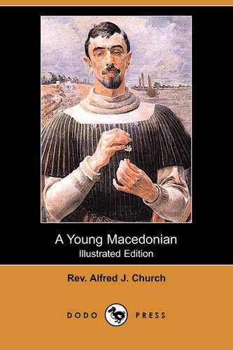 9781409916765: A Young Macedonian in the Army of Alexander the Great (Illustrated Edition) (Dodo Press)