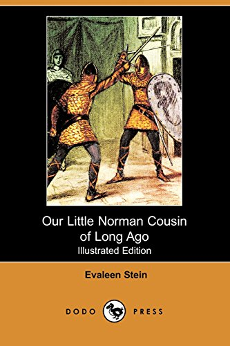 Our Little Norman Cousin of Long Ago (Illustrated Edition): Stein, Evaleen/ Goss, John (Illustrator...