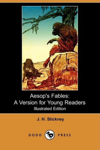 Aesop's Fables: A Version for Young Readers (Illustrated Edition) (Dodo Press): Stickney, J. H...