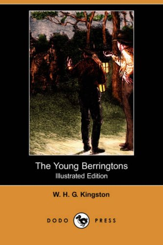 The Young Berringtons (Illustrated Edition) (Dodo Press): William H. G. Kingston