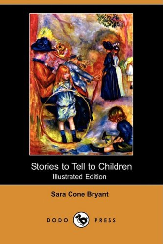 9781409917281: Stories to Tell to Children (Illustrated Edition) (Dodo Press)