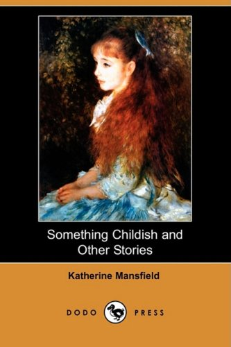something childish but very natural From wikipedia, the free encyclopedia something childish but very natural is a 1914 short story by katherine mansfieldit was first published posthumously in the adelphi, though it was written in 1914 [1.