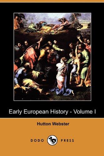 Early European History - Volume I (Dodo Press): Hutton Webster