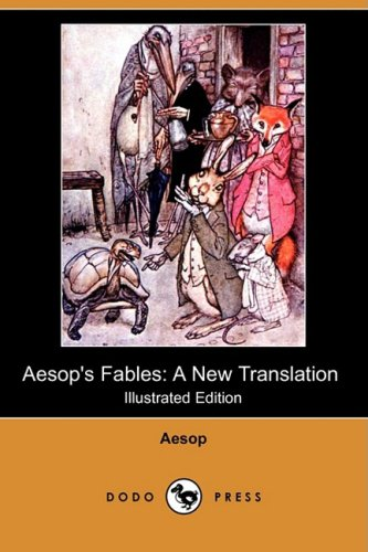 9781409917885: Aesop's Fables: A New Translation (Illustrated Edition) (Dodo Press)