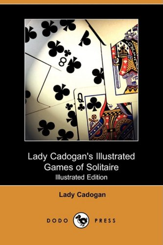9781409918325: Lady Cadogan's Illustrated Games of Solitaire (Illustrated Edition) (Dodo Press)