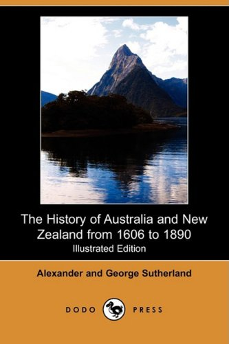9781409918356: The History of Australia and New Zealand from 1606 to 1890 (Illustrated Edition) (Dodo Press)