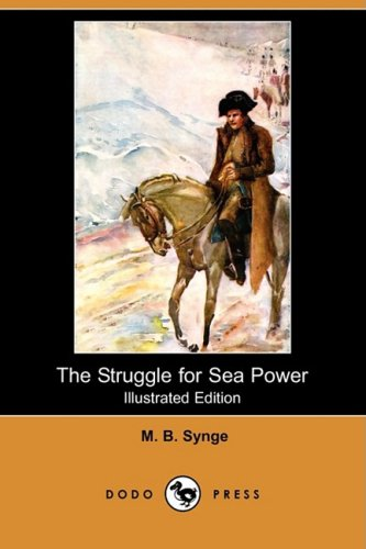 9781409918516: The Struggle for Sea Power (Illustrated Edition) (Dodo Press)