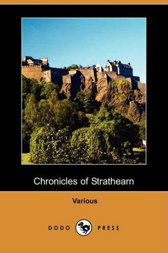 Chronicles of Strathearn (Dodo Press): Dodo Press