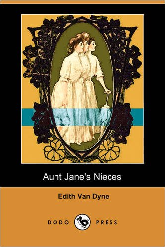 Aunt Janes Nieces Dodo Press: Edith Van Dyne