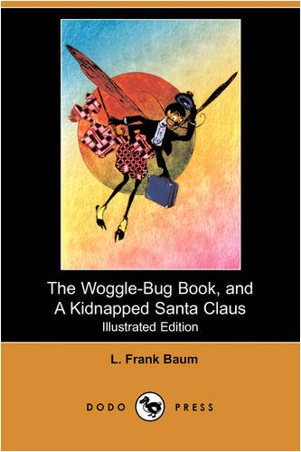 9781409919834: The Woggle-Bug Book, and a Kidnapped Santa Claus (Illustrated Edition) (Dodo Press)