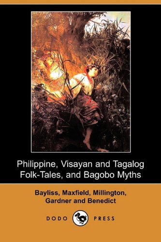 9781409919841: Philippine, Visayan and Tagalog Folk-Tales, and Bagobo Myths (Dodo Press)