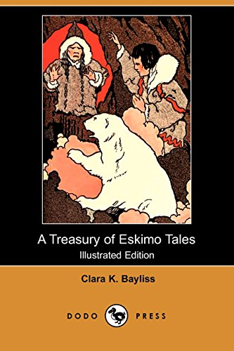 9781409919858: A Treasury of Eskimo Tales (Illustrated Edition) (Dodo Press)
