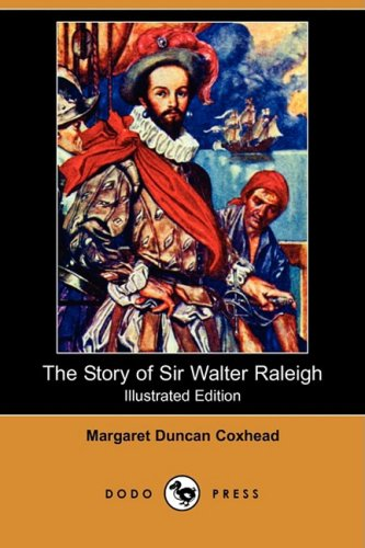 9781409920373: The Story of Sir Walter Raleigh (Illustrated Edition) (Dodo Press)