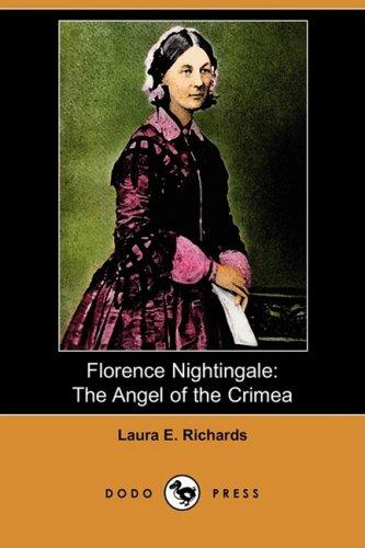 Florence Nightingale: The Angel of the Crimea: Richards, Laura Elizabeth