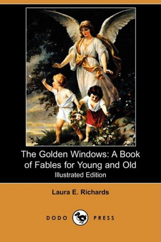 9781409920397: The Golden Windows: A Book of Fables for Young and Old (Illustrated Edition) (Dodo Press)