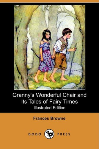 9781409920489: Granny's Wonderful Chair and Its Tales of Fairy Times (Illustrated Edition) (Dodo Press)