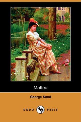 Mattea (Dodo Press) (Paperback): Title George Sand