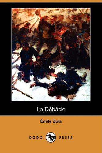 La Debacle (Dodo Press) (French Edition): Emile Zola