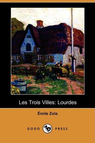 Les Trois Villes : Lourdes: Zola, Emile