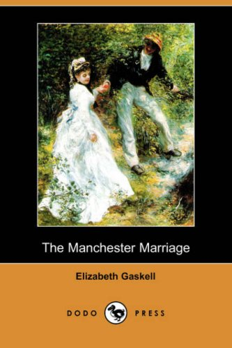 9781409921677: The Manchester Marriage (Dodo Press)